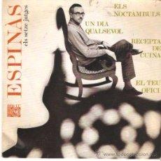 Disques de vinyle: EP ESPINAS ELS SETZE JUTGES -ELS NOCTAMBULS-UN DIA QUANSEVOL-RECEPTA DE CUINA- EL TEU OFICI. Lote 53084844