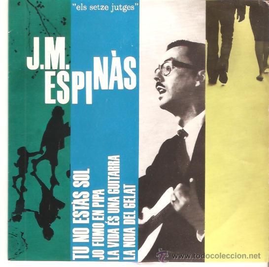 EP J.M ESPINAS - TU NO ESTAS SOL-JO FUMO EN PIPA- LA VIDA ES UNA GUITARRA - LA NOIA DEL GELAT (Música - Discos de Vinilo - EPs - Solistas Españoles de los 50 y 60)