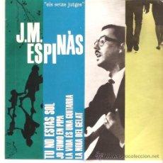 Disques de vinyle: EP J.M ESPINAS - TU NO ESTAS SOL-JO FUMO EN PIPA- LA VIDA ES UNA GUITARRA - LA NOIA DEL GELAT . Lote 53084863