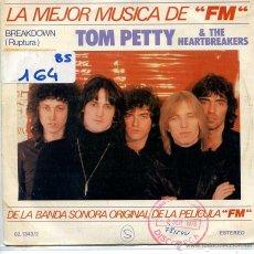 Discos de vinil: FM (BANDA SONORA) TOM PETTY & THE HEARTBREAKERS / RUPTURA + 1 (SINGLE . Lote 53085633