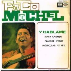 Discos de vinilo: PACO MICHEL - Y HABLAME / MARY CARMEN / PANCHO PECOS / MOLÉCULAS YE YE - EP 1966. Lote 53086714