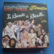Discos de vinilo: CHANTEZ FRANCAIS LA CHENILLE DANSEZ FRANCAIS LA BANDE A BASILE SINGLE 1977. Lote 53089605