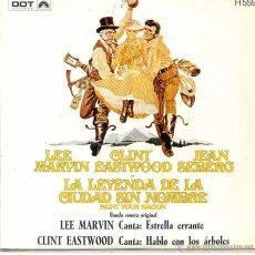 Discos de vinil: LA LEYENDA DE LA CIUDAD SIN NOMBRE - LEE MARVIN / ESTRELLA ERRANTE - CLINT EASTWOOD (SINGLE 1970). Lote 53103155