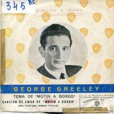 Discos de vinilo: MOTIN A BORDO (BANDA SONORA) GEORGE GREELEY / MUTINY ON THE BOUNTY + 1 (SINGLE 1962). Lote 53103693