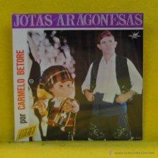 Dischi in vinile: CARMELO BETORE - JOTAS ARAGONESAS - SINGLE. Lote 53104646
