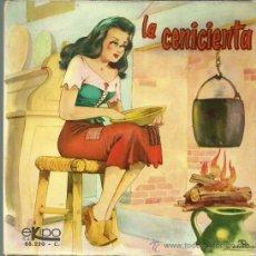 Discos de vinilo: LA CENICIENTA CUENTO EP PORTADA DOBLE TROQUELADA SELLO EKIPO AÑO 1969 CON TEXTO.. Lote 53127356