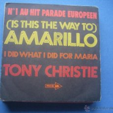 Discos de vinilo: TONY CHRISTIE Nº1 AU HIT PARADE EUROPEEN (IS THIS THE WAY TO ) AMARILLO +I DID WHAT I DID FOR MARI. Lote 53128818