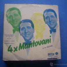 Discos de vinilo: MANTOVANI Y SU ORQUESTA - 4 X MANTOVANI - EP ESPAÑOL PEPETO. Lote 53147432
