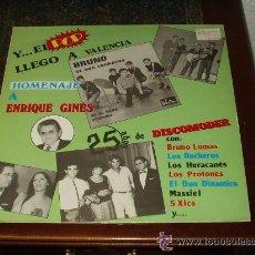 Discos de vinilo: Y... EL POP LLEGO A VALENCIA. HOMENAJE A ENRIQUE GINÉS... BRUNO LOMAS, ROCKEROS, HURACANES, PROTONES. Lote 53150669