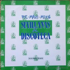 Discos de vinilo: SEVILLANAS DE DISCOTECA - MAXI SINGLE . 1989 HISPAVOX. Lote 53151682