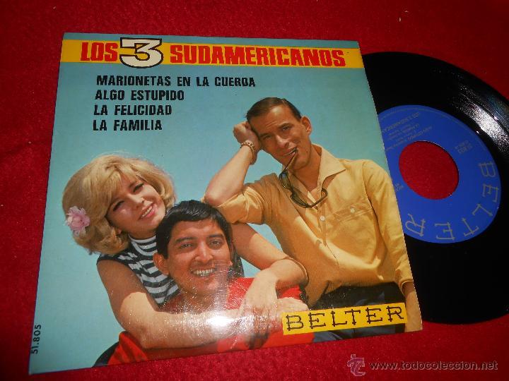 LOS 3 SUDAMERICANOS MARIONETAS EN LA CUERDA/ALGO ESTUPIDO/LA FELICIDAD/LA FAMILIA EP 1967 BELTER EX (Música - Discos de Vinilo - EPs - Grupos Españoles 50 y 60)