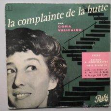Discos de vinilo: CORA VAUCAIRE. LA COMPLAINTE DE LA BUTTE. EP. PATHE 45 EG 162. 1ª EDICIÓN.. Lote 53172574