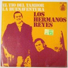 Discos de vinilo: SINGLE LOS HERMANOS REYES - EL TIO DEL TAMBOR / LA BUENAVENTURA. Lote 53174313