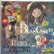 Discos de vinilo: BLANCANEUS / LA RATETA QUE ESCOMBRA L'ESCALETA (EP 1962). Lote 53193595