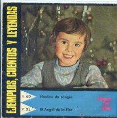 Discos de vinilo: EJEMPLOS,CUENTOS Y LEYENDAS / HUELLAS DE SANGRE / EL ANGEL DE LA FLOR (SINGLE 1967). Lote 53193904