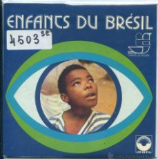 Discos de vinilo: ENFANS DU BRESIL (EP FRANCES CON LIBRETO VER TEMAS). Lote 53193958