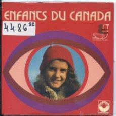 Discos de vinilo: ENFANS DU CANADA (EP FRANCES CON LIBRETO VER TEMAS). Lote 53193963