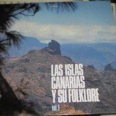 Discos de vinilo: LAS ISLAS CANARIAS Y SU FOLKLORE VOL.1 LP.1974.A ESTRENAR.VER CONTENIDO EN FOTO. Lote 53198578