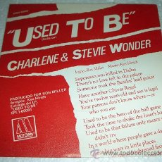 Discos de vinilo: CHARLENE & STEVIE WONDER - USED TO BE - SINGLE. Lote 53220220
