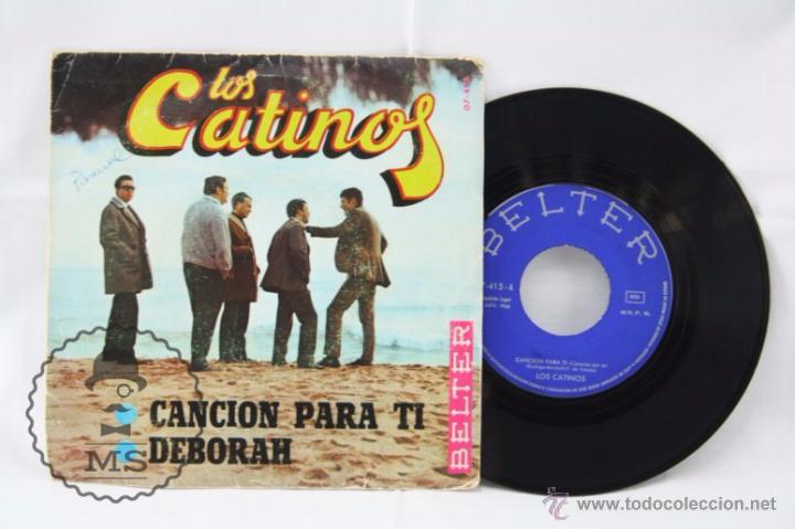 DISCO SINGLE VINILO - LOS CATINOS. CANCIÓN PARA TI / DEBORAH - BELTER, AÑO 1968 (Música - Discos - Singles Vinilo - Grupos Españoles 50 y 60)