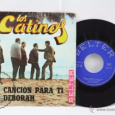 Discos de vinilo: DISCO SINGLE VINILO - LOS CATINOS. CANCIÓN PARA TI / DEBORAH - BELTER, AÑO 1968. Lote 53232314