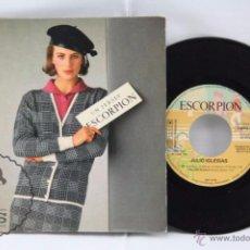 Discos de vinilo: DISCO SINGLE VINILO - JULIO IGLESIAS. HEY / PALOMA BLANCA / DE NIÑA... - PUBLICIDAD ESCORPIÓN, 1983. Lote 53233326
