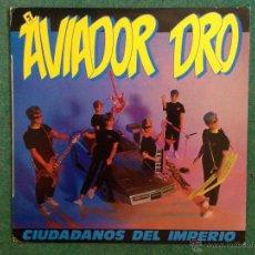 Discos de vinilo: AVIADOR DRO - CIUDADANOS DEL IMPERIO + PEGATINAS ORIGINALES. Lote 53235329