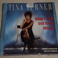 Dischi in vinile: TINA TURNER ( WHAT'S LOVE GOT TO DO WITH IT - DON'T RUSH THE GOOD THINGS ) 1984-EEC SINGLE45. Lote 53244725