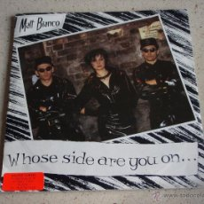 Discos de vinilo: MATT BIANCO ( WHOSE SIDE ARE YOU ON? - THE OTHER SIDE ) 1984 - GERMANY SINGLE45 WEA. Lote 53249841