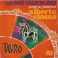 Discos de vinilo: ALBERTO CLOSAS - LAS DOCE CARAS DE JUAN - TAURO SINGLE VINILO 1968 SPAIN 45 RPM. Lote 53251407
