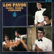 Discos de vinilo: EP LOS PAYOS MARIA ISABEL COMPASION VINILO 45 RPM. Lote 53254418