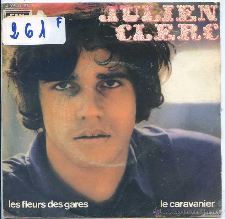 JULIEN CLERC / LES FLEURS DES GARES / LE CARAVANIER (SINGLE PROMO 1971) (Música - Discos - Singles Vinilo - Canción Francesa e Italiana)