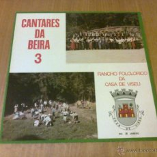 Discos de vinilo: CANTARES DA BEIRA 3 - RANCHO FOLCLÓRICO DA CASA DE VISEU, RIO DE JANEIRO (LP CASA DE VISEU 101.506). Lote 53260185