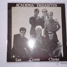 Discos de vinilo: ACADEMIA PARABÜTEN - LAS COSAS CLARAS / HAY SOLO UN TIEMPO (PROMO 1985). Lote 53272851