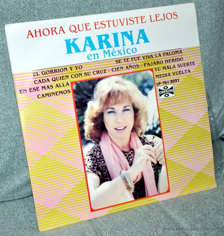 """KARINA - LP 12"""" - EN MEXICO, AHORA QUE ESTUVISTE LEJOS - EDITADO EN MÉXICO / MÉJICO - ORFEON 1981 (Música - Discos - LP Vinilo - Solistas Españoles de los 70 a la actualidad)"""
