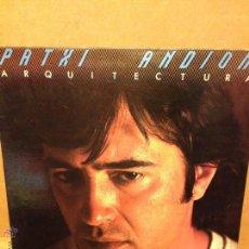 Discos de vinilo: LP DISCO VINILO PATXI ANDION ARQUITECTURA. Lote 53289960