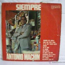 Discos de vinilo: SIEMPRE ANTONIO MACHÍN ** VINILO (LP) FOLCLORE ESPAÑOL ** . Lote 53300209