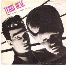 Discos de vinilo: SINGLE TERRY DENE EDICION ESPAÑOLA 1982 LEARNING HOW TO ROCK AN ROLL. Lote 53314527
