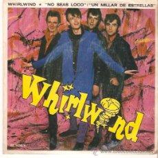 Discos de vinilo: SINGLE WHIRLWIND EDICION ESPAÑOLA 1979 - NO SEAS LOCO - UN MILLAR DE ESTRELLAS . Lote 53314550