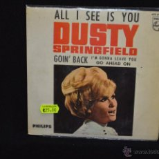 Discos de vinilo: DUSTY SPRINGFIELD - TODO CUANTO VEO ES A TI (ALL I SEE IS YOU) +3 - EP. Lote 53319970