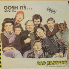 Discos de vinilo: BAD MANNERS - GOSH IT´S PROMOCIONAL - MAGNET - 1981. Lote 67200347