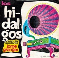 Discos de vinilo: LOS HIDALGOS +JORGE GRANGER. TIPITAM/ ENTRE BRUMAS/ SEÑORA CATALINA/ BRISA DEL MAR. IBERIA, ESP 1967. Lote 53324996
