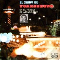 Discos de vinilo: TORREBRUNO EL SHOW EN EL PARQUE DE ATRACCIONES 1970 . Lote 53328464