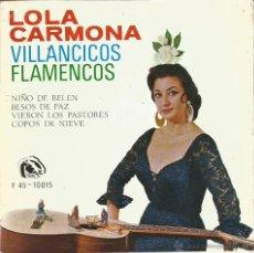 Discos de vinilo: LOLA CARMONA (VILLANCICOS FLAMENCOS)-NIÑO DE BELEN + BESOS DE PAZ + VIERON LOS PASTORES + COPOS DE. Lote 53330792