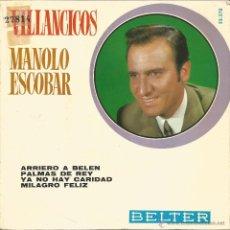 Discos de vinilo: MANOLO ESCOBAR (VILLANCICOS)-ARRIERO A BELEN + PALMAS DE REY + YA NO HAY CARIDAD + MILAGRO FELIZ EP . Lote 53330843