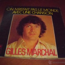 Discos de vinilo: SINGLE DE GILLES MARCHAL, ON N'REFAIT PAS LE MONDE AVEC UNE CHANSON. EDICION EMI DE 1976 (FRANCIA).. Lote 53353489