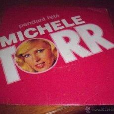Discos de vinilo: SINGLE DE MICHELE TORR, PENDANT L'ÉTÉ. EDICION AZ DE 1980 (FRANCIA).. Lote 53354594