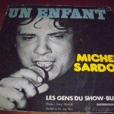 Discos de vinilo: SINGLE DE MICHEL SARDOU, UN ENFANT. EDICION TREMA (FRANCIA).. Lote 53354837