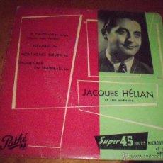 Discos de vinilo: EPS DE JACQUES HÉLIAN Y SU ORQUESTA. EDICION PATHÉ MARCONI ANTIGUA Y RARA (FRANCIA). Lote 53358306