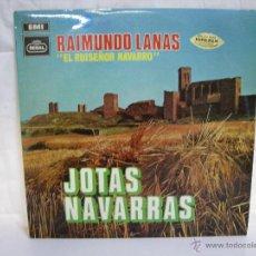 Discos de vinilo: RAIMUNDO LANAS: EL RUISEÑOR NAVARRO ** LP VINILO DE JOTAS NAVARRAS ** EMI. Lote 53359600